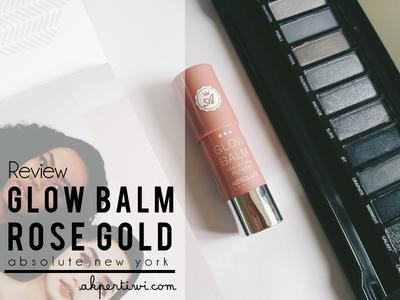 [REVIEW] Absolute New York Glow Balm Glide on Cream Highlighter - Rose Gold
