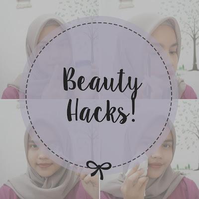 Beauty Hacks Andalan Yang Terbukti Ampuh