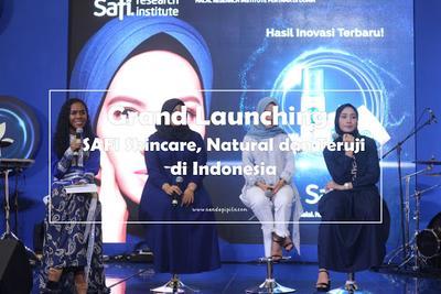 Grand Launching SAFI Skincare Halal, Natural dan Teruji (Brand Asal Malaysia) di Indonesia