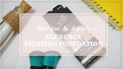 Review Elf Acne Figthing Foundation