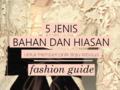 5 Jenis Bahan dan Hiasan untuk Mempercantik Baju Kebaya