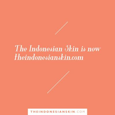 [BLOG UPDATE] theindonesianskin.com