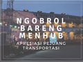 NGOBROL BARENG MENHUB DAN APRESIASI PEJUANG TRANSPORTASI