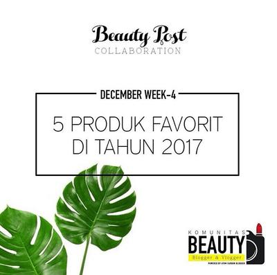 [COLLABORATION] : 5 Produk Favorit di Tahun 2017