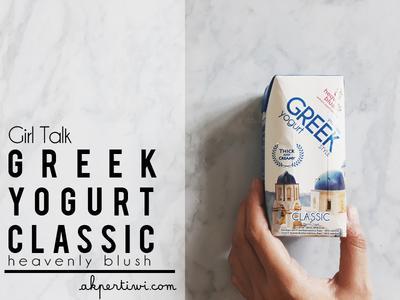 [GIRL TALK] My Healthy Lifestyle with Heavenly Blush Greek Yogurt