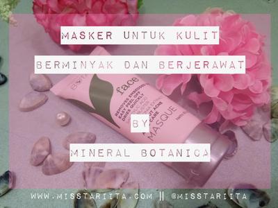 FACE MASQUE by MINERAL BOTANICA || MASKER UNTUK KULIT WAJAH BERMINYAK DAN BERJERAWAT [ REVIEW ]