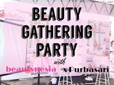 BEAUTY GATHERING PARTY WITH BEAUTYNESIA X PURBASARI