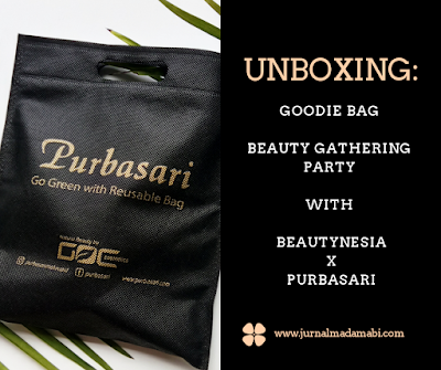 UNBOXING: Goodie Bag Beauty Gathering Party With Beautynesia X Purbasari
