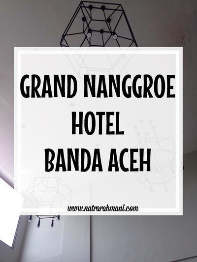 GRAND NANGROE HOTEL BANDA ACEH