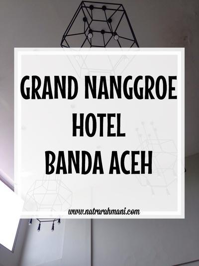 GRAND NANGGROE HOTEL BANDA ACEH