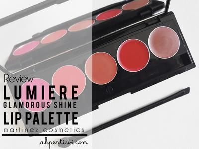 [REVIEW] Martinez Cosmetics Lumiere Glamorous Shine Lipstick Palette