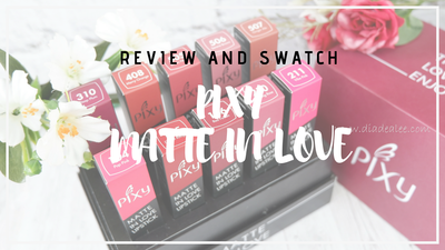 REVIEW: PIXY MATTE IN LOVE (ALL SHADES AND SWATCH)