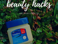 Beauty hacks vaseline petroleum jelly