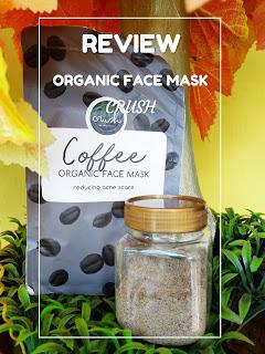 [REVIEW] CRUSH COFFEE ORGANIC FACE MASK