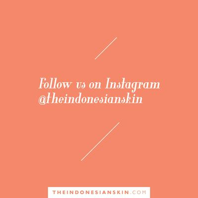[BLOG UPDATE] Follow Instagram @theindonesianskin