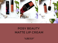 Review: Posy Beauty Matte Lip Cream (Greed)