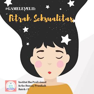 #GAMELEVEL11: Feminisme dan Fitrah Seksualtitas Review Kelompok 2 (Day 1-Bunsay Pranikah Batch#3)