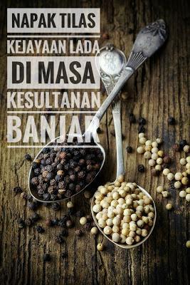 Napak Tilas Kejayaan Lada di Masa Kesultanan Banjar