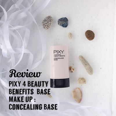 REVIEW PIXY 4 BEAUTY BENEFITS BASE MAKE UP : CONCEALING BASE NATURAL BEIGE