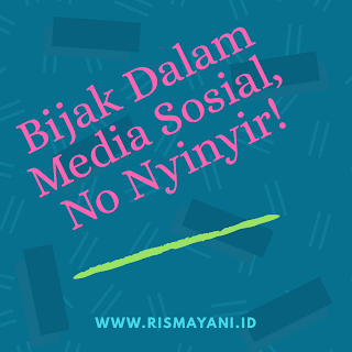 Bijak Dalam Media Sosial, No Nyinyir!