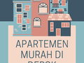 Cara Mendapatkan Apartemen Murah di Depok Bagi yang Bosan Tinggal di Rumah Biasa