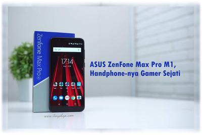 ASUS ZenFone Max Pro M1, Handphone-nya Gamer Sejati
