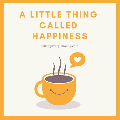 A Little Thing Called Happiness - Hal Kecil yang Membahagiakan