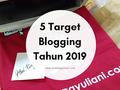 Lima Target Blogging Tahun 2019