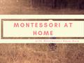Montessori At Home : Montessori From The Start Bersama Montessori Haus Asia dan Miss Rosa