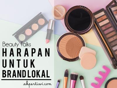 [BEAUTY TALKS] 2019 & Harapanku Untuk Brand Kecantikan Lokal Indonesia