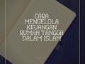 Cara Mengelola Keuangan Rumah Tangga Dalam Islam