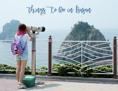Things to Do // Places to Go in Busan (Summer Trip)
