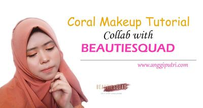 Easy Coral Makeup Tutorial (Collab with Beautiesquad)