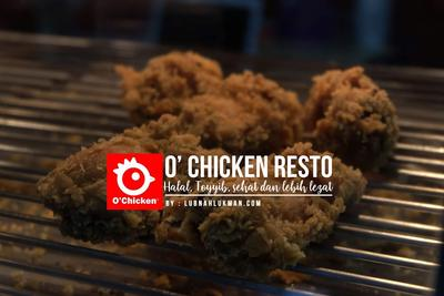 O' Chicken Resto Halal, Toyyib, Sehat dan lebih Lezat