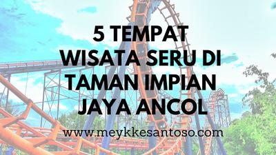 5 (Lima) Tempat Wisata Seru di Taman Impian Jaya Ancol
