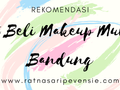 Rekomendasi Tempat Beli Make Up Murah di Bandung