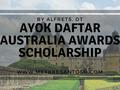 Ayok daftar Australia Awards Scholarship