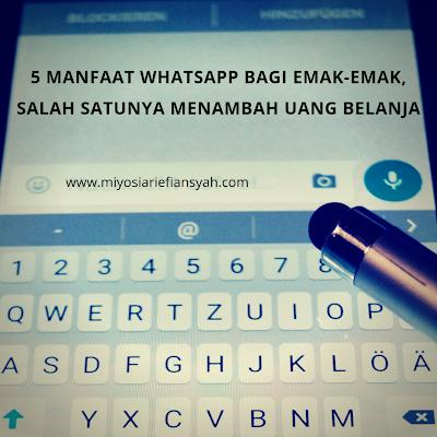 5 Manfaat WhatsApp bagi Emak-Emak, Salah Satunya Menambah Uang Belanja