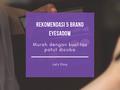 Cari Eyesadow Murah? 5 Merk Eyesadow Palette, Harga Murah Kualitas Tidak Perlu Diragukan