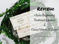 Review: Ozora Brightening Treatment Essence & Vitamin C Serum