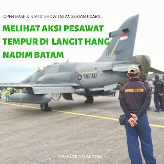 Pengalaman Menyaksikan Aksi Pesawat Tempur di Langit Hang Nadim Batam