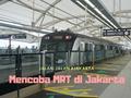 Serunya Berangkat Kerja Naik MRT Jakarta