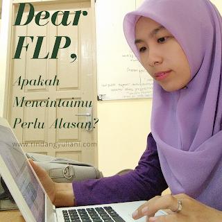 Dear FLP, Apakah Mencintaimu Perlu Alasan?