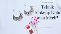 Untuk Pemula : Tekhnik Makeup Dulu Atau Merk?