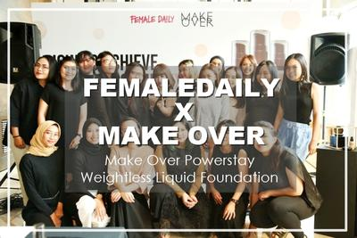 [EVENT] How To Achieve Weightless Complexion 12 Hours with Make Over and Female Daily