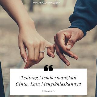 Tentang Memperjuangkan Cinta, Lalu Mengikhlaskannya | #AboutLove