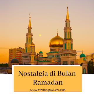 Nostalgia Ramadhan
