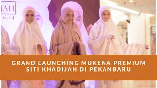 Mukena Siti Khadijah, Mukena Premium Dengan Desain Minimalis