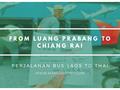 Dari Luang Prabang Menuju Chiang Rai (From Laos to Thailand)