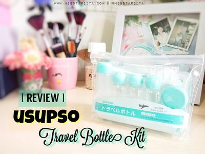 [ REVIEW ] USUPSO TRAVEL BOTTLE KIT - YANG HOBI TRAVELLING WAJIB PUNYA